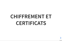 Chiffrement et Certificats - 1 - Introduction